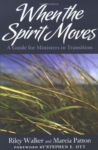 9780817016623: When the Spirit Moves: A Guide for Ministers in Transition