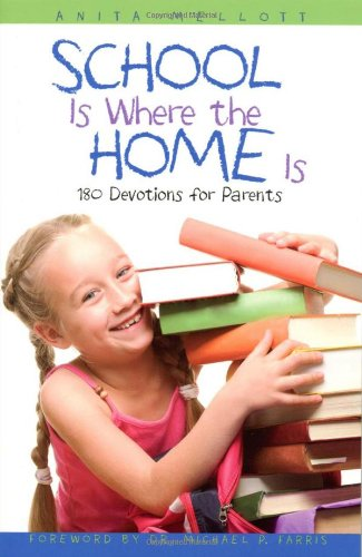 9780817016968: School Is Where the Home Is: 180 Devotions for Parents