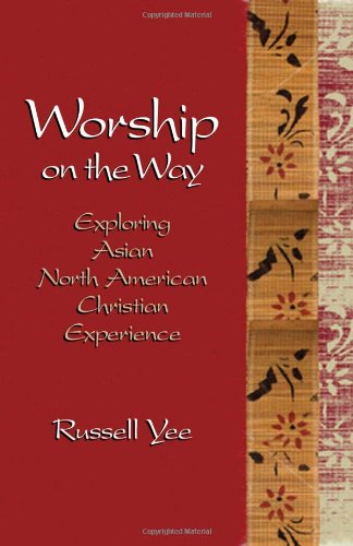 9780817017071: Worship on the Way: Exploring Asian North American Christian Experience