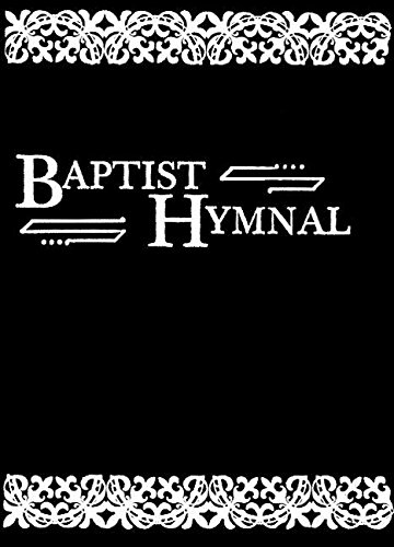 9780817017200: The Baptist Hymnal: For Use in the Church and Home