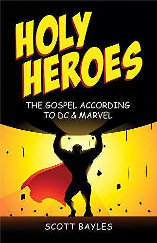Holy Heroes: The Gospel According to DC: Bayles, Scott