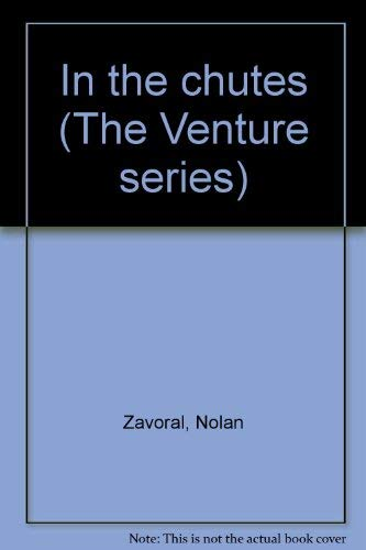 In the chutes (The Venture series): Zavoral, Nolan