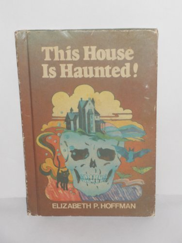 9780817210335: This House Is Haunted!