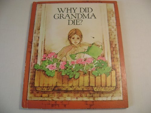 Why Did Grandma Die? (0817213546) by Trudy Madler; Gwen Connelly