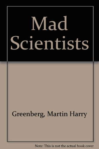Mad Scientists: Greenberg, Martin Harry, Asimov, Isaac