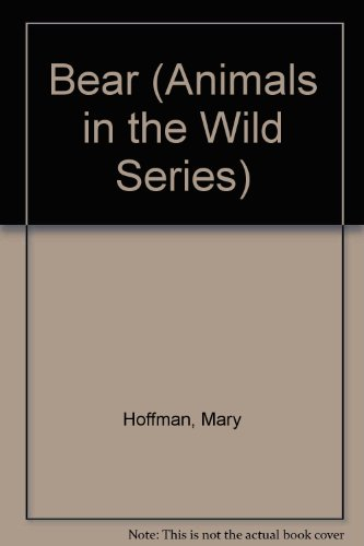 Bear (Animals in the Wild Series) (9780817223960) by Hoffman, Mary