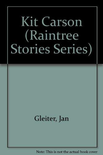 Kit Carson (Stories Ser.): Gleiter, Jan; Thompson,