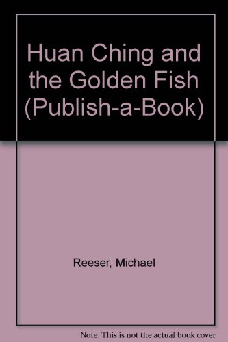 9780817227517: Huan Ching and the Golden Fish (Publish-A-Book)