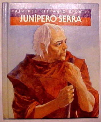 9780817229092: Junipero Serra (Raintree Hispanic Stories)