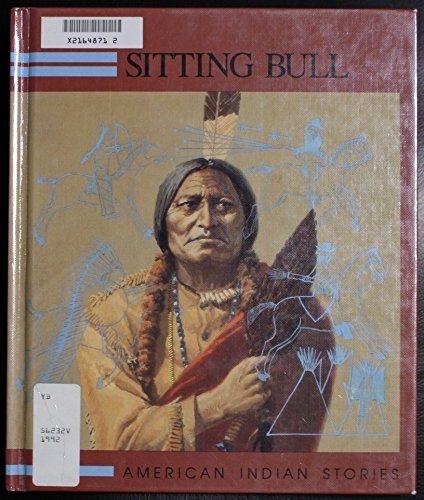 Sitting Bull - American Indian Stories