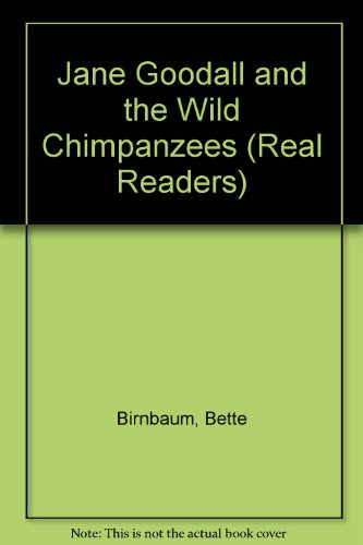 Jane Goodall and the Wild Chimpanzees (Real: Bette Birnbaum, Frederick