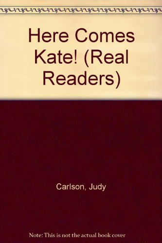 Here Comes Kate! (Real Readers): Judy Carlson; Gordon