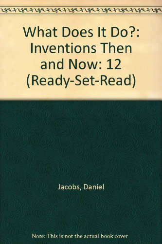 What Does It Do?: Inventions Then and: Jacobs, Daniel
