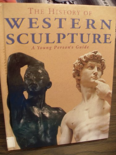 The History of Western Sculpture: A Young Person's Guide: Heslewood, Juliet