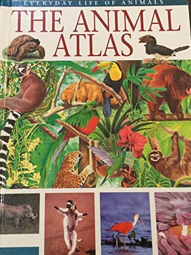 9780817241988: 4: The Animal Atlas (Everyday Life of Animals)