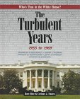 The Turbulent Years: 1933 to 1969 (Who's That in the White House?): Blue, Rose J.; Naden, ...