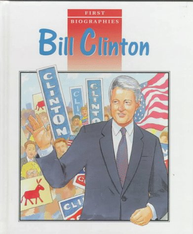 9780817244507: Bill Clinton (First Biographies (Raintree Hardcover))