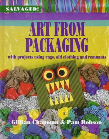 9780817245504: Art from Packaging: With Projects Using Cardboard, Plastics, Foil, and Tape (Salvaged)