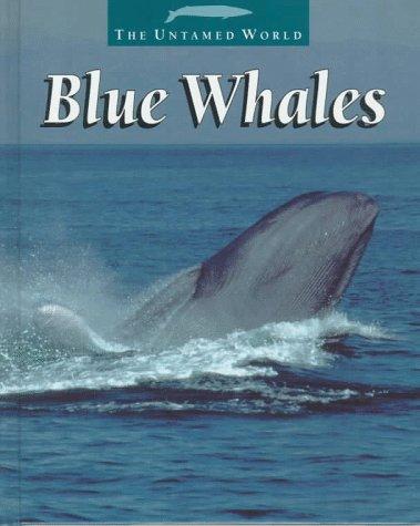 Blue Whales (The Untamed World) - Patricia Miller-Schroeder
