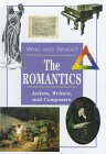 9780817247294: The Romantics: Artists, Writers, and Composers (Who and When)