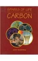 Carbon (Sparks of Life): Jean F. Blashfield