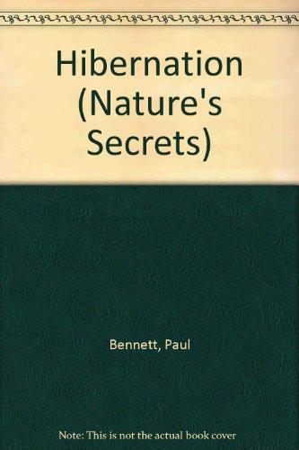 Hibernation (Nature's Secrets): Bennett, Paul