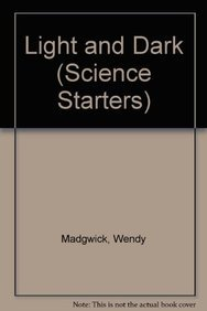 Light and Dark (Science Starters): Madgwick, Wendy