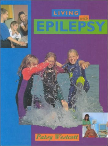 9780817255787: Living With Epilepsy (Living with (Raintree Steck-Vaughn))