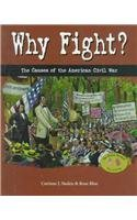 9780817255800: Why Fight?: The Causes of the American Civil War (House Divided)