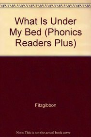 What Is Under My Bed (Phonics Readers Plus): Fitzgibbon