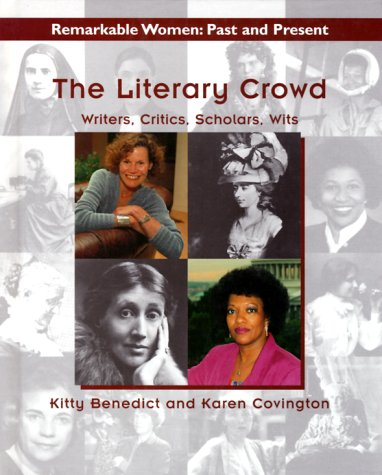 The Literary Crowd: Writers, Critics, Scholars, Wits (Remarkable Women: Past and Present): Kitty ...