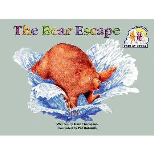 9780817264000: Steck-Vaughn Pair-It Books Emergent Stage 1: Student Reader Bear Escape, the , Story Book