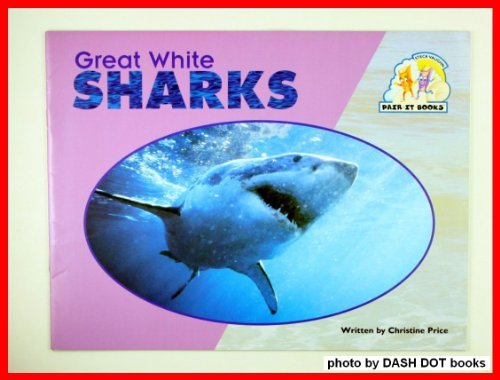 Great White Sharks Sb (Pair-It Books): Christine Price; Other Contributor-Steck-Vaughn Company