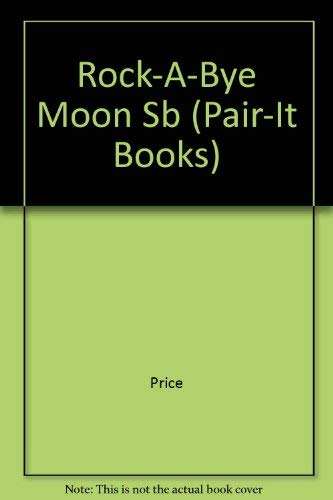 9780817264277: Rock-a-Bye Moon: Student Reader (Steck-Vaughn Pair-It Books: Emergent Stage 2)