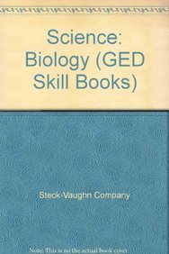 Science: Biology (GED Skill Books) (9780817265083) by Steck-Vaughn Company