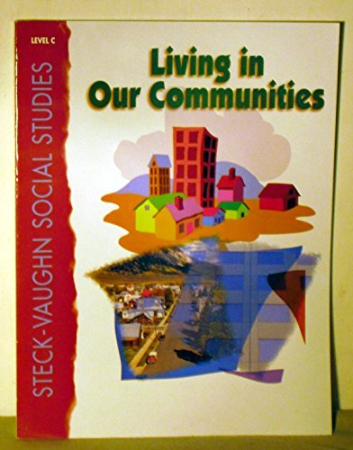 9780817265526: Living in Our Communities: Level C (Steck-Vaughn Social Studies)