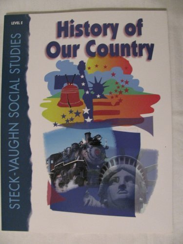 History of Our Country: Level E (Steck-Vaughn Social Studies): Not Available (NA)