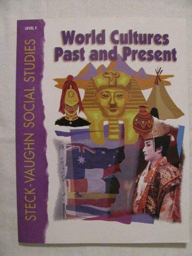 9780817265557: World Cultures Past and Present: Level F (Steck-Vaughn Social Studies)