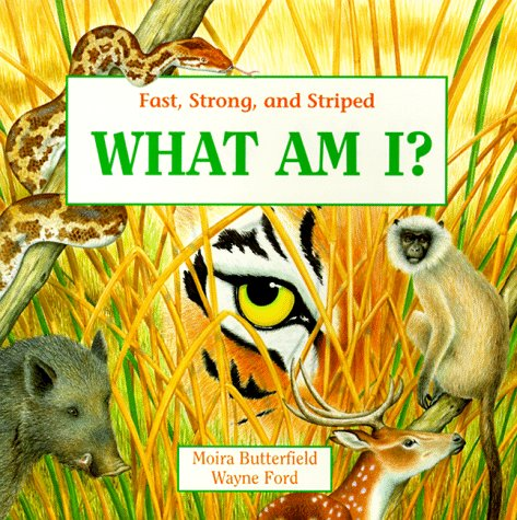 Fast, Strong, and Striped (What Am I): Butterfield, Moira
