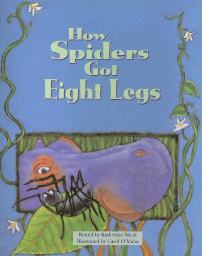 How Spiders Got Eight Legs (Steck-Vaughn Pair-It Book, Early Fluency Stage 3): Katherine Mead; ...