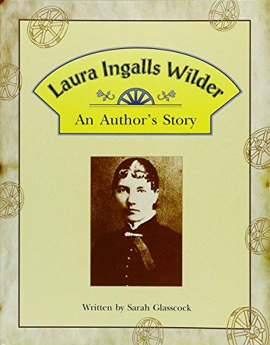 Laura Ingalls Wilder: An Author's Story (Steck-Vaughn: STECK-VAUGHN