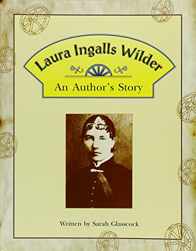 Laura Ingalls Wilder: An Author's Story (Steck-Vaughn Pair-It Book, Fluency Stage 4): Sarah ...