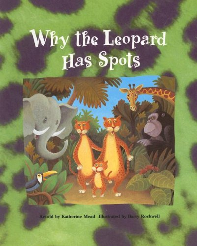 Why the Leopard Has Spots Sb (Pair-It-Books): Katherine Mead,Barry Rockwell