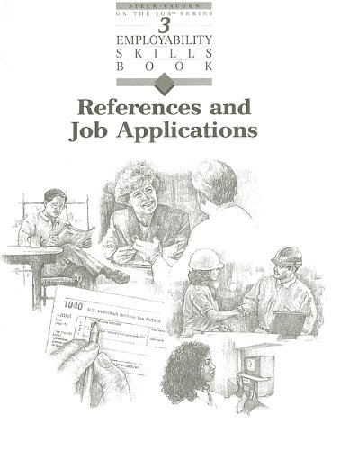 9780817278274: Steck-Vaughn Employability Skill Books: Student Workbook References and Job Applications