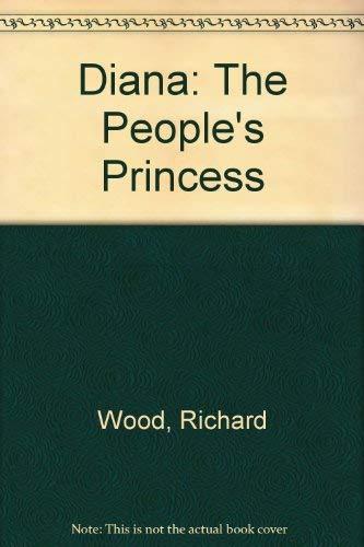 Diana: The People's Princess: Richard Wood