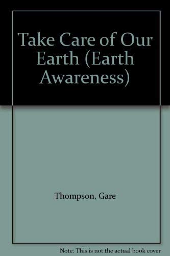 9780817279820: Take Care of Our Earth (Earth Awareness)