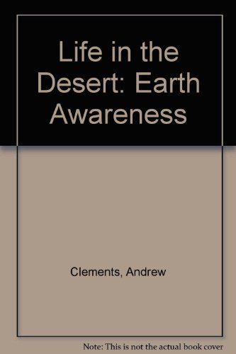 Life in the Desert: Earth Awareness (9780817279837) by Andrew Clements