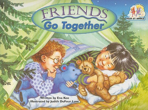 Friends Go Together (Pair-It Books: Emergent: Stage: Ena Keo; Illustrator-Judith