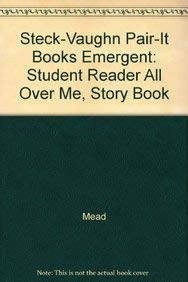 Steck-Vaughn Pair-It Books Emergent: Student Reader All: Mead