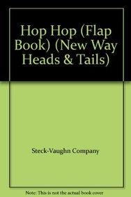 Hop Hop (Flap Book) (New Way Heads: Steck-Vaughn Company